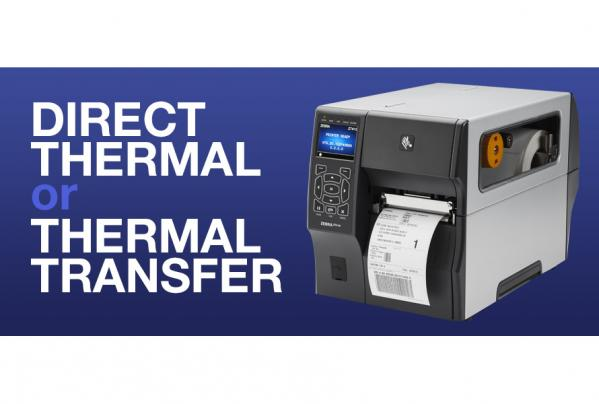 Direct Thermal or Thermal Transfer – Which is the best option for me?