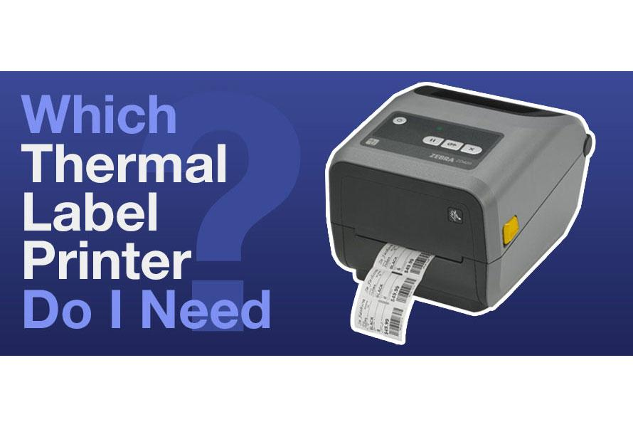 Thermal Label Printers - Which Type Do I Need?