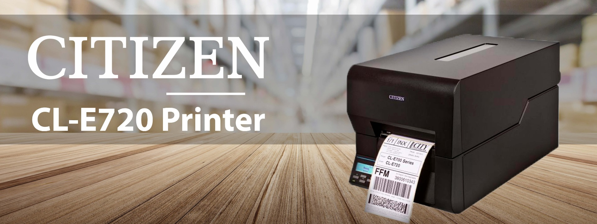 Citizen CL-E720 table top thermal printer main banner